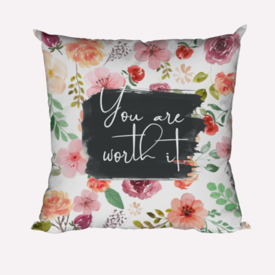 You Are Worth It Floral Pillow